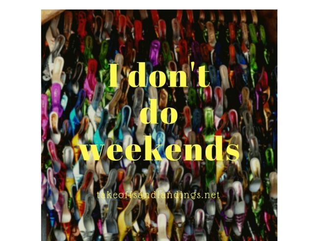 I don't do weekends photo