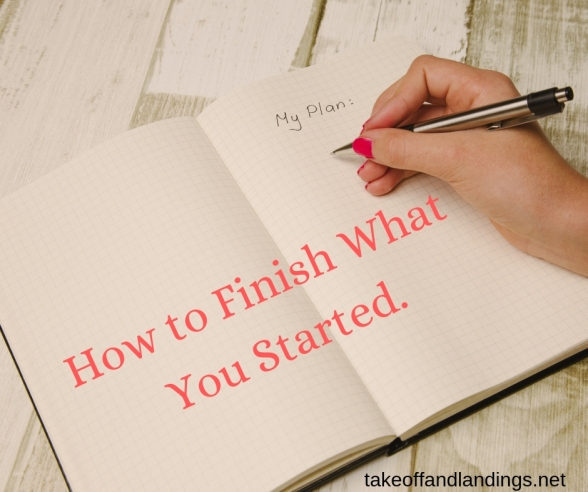 how to finish what you started.