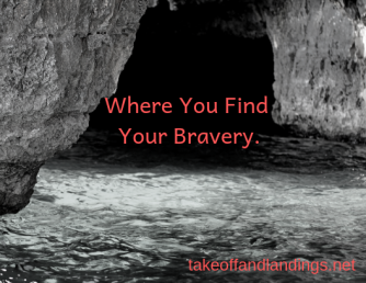 Where You Find Your Bravery.